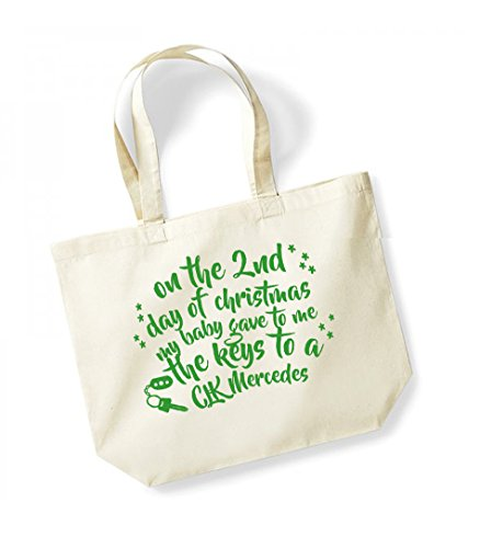 On the 2nd Day of Christmas My Baby Gave to Me the Keys to a CLK Mercedes - Large Canvas Fun Slogan Tote Bag Natural/Green