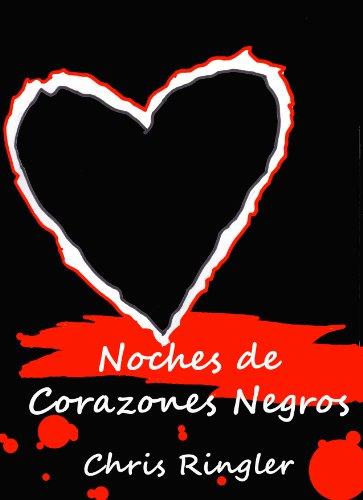 Noches De Corazones Negros: (Nights of Black Hearts)