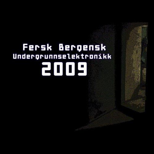 Various - Fersk Bergensk Undergrunnselektronikk 2009