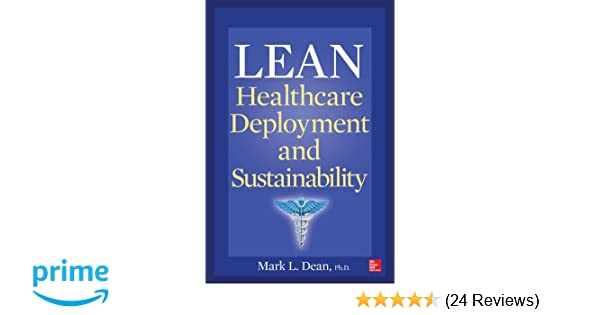 Amazon lean healthcare deployment and sustainability amazon lean healthcare deployment and sustainability 9780071817707 mark l dean books fandeluxe Gallery
