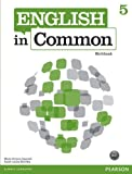 English in Common 5 Workbook, Maria Victoria Saumell, Sarah Louisa Birchley, 013262902X