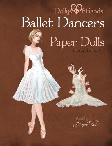 Dollys and Friends Ballet Dancers Paper Dolls: Wardrobe No: 5 (Volume 5) - Ballet Dolly