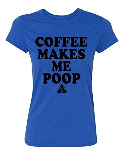 pb-coffee-makes-me-poop-womens-t-shirt-l-royal