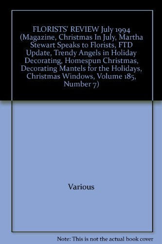 FLORISTS' REVIEW July 1994 (Magazine, Christmas In July, Martha Stewart Speaks to Florists, FTD Update, Trendy Angels in Holiday Decorating, Homespun Christmas, Decorating Mantels for the Holidays, Christmas Windows, Volume 185, Number 7)