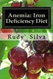 Anemia: Iron Deficiency Diet: Anemia: Iron Deficiency