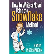 How to Write a Novel Using the Snowflake Method (Paperback)--by Randy Ingermanson [2014 Edition]