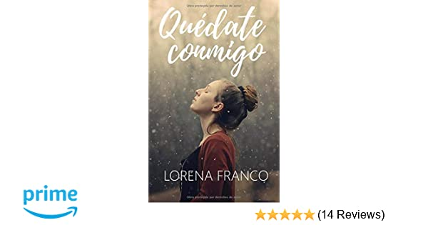 Quedate conmigo (Spanish Edition): Lorena Franco: 9781983737435: Amazon.com: Books