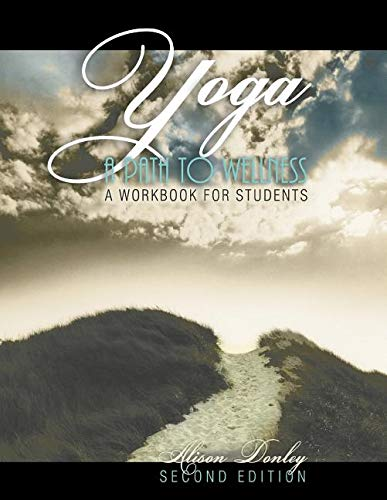 Yoga: A Path to Wellness: A Workbook for Students