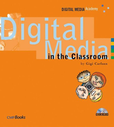 Digital Media in the Classroom (Digital Media Academy Series)