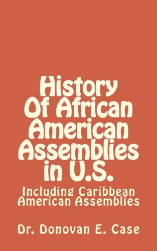 Including Assembly (History Of African American Assemblies in U.S.: Including Caribbean American)