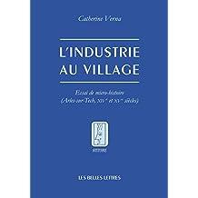 L'Industrie au village: Essai de micro-histoire (Arles-sur-Tech, XIVe et Xve siècles) (French Edition)