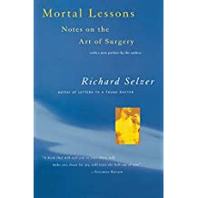 Mortal Lessons: Notes on the Art of Surgery