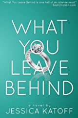 What You Leave Behind Paperback