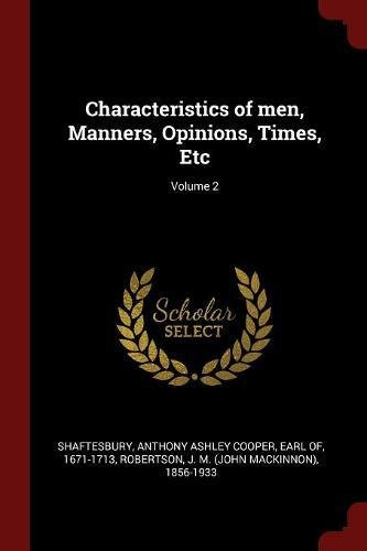 Characteristics of men, Manners, Opinions, Times, Etc; Volume 2 PDF