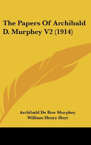 The Papers Of Archibald D. Murphey V2 (1914) Archibald De Bow Murphey