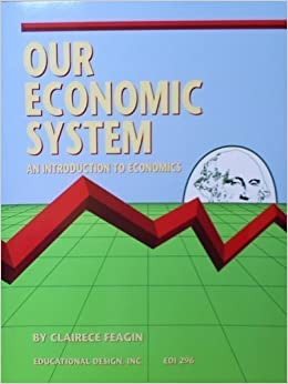 Our Economic System: An Introduction to Economics by Clarence Feagin