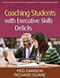 img - for Coaching Students with Executive Skills Deficits[COACHING STUDENTS W/EXECUTIVE][Paperback] book / textbook / text book