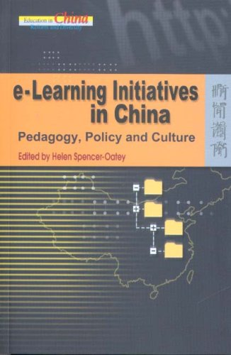 e-Learning Initiatives in China: Pedagogy, Policy and Culture (Education in China: Reform and Diversity)