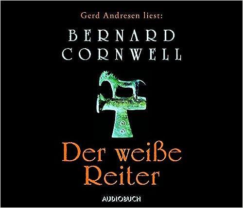 Bernard Cornwell - Der weiße Reiter (Uhtred 2)