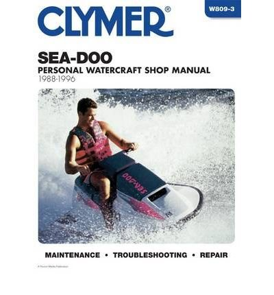 [(Sea-Doo Water Vehicles, 1988-1996: Clymer Workshop Manual)] [Author: Randy Stephens] published on (May, ()