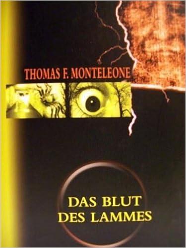 Thomas F. Monteleone - Das Blut des Lammes