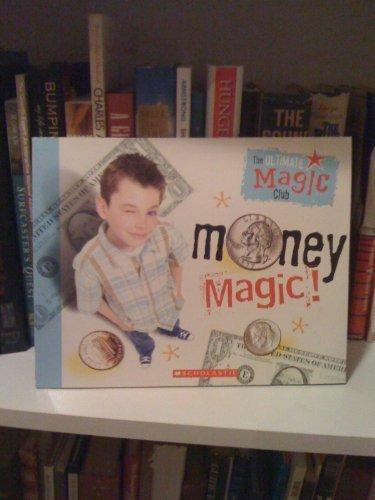 The Ultimate Magic Club: Money - Scholastic Ultimate Club Magic