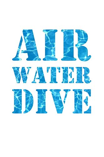 Air Water Dive: Notebook composition journal - Ideal gift for a scuba diving, diver or swimming lover. Birthday/ Christmas/ Mother
