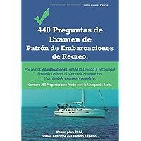 440 Preguntas de Examen de Patrón de Embarcaciones de Recreo: Por temas, con soluciones, desde la Unidad 1 Tecnología…