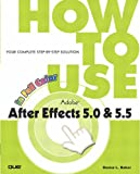 How to Use Adobe After-Effects 5.5, Donna L. Baker, 0789728419
