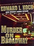 Murder on Broadway, Edward I. Koch and Wendy Corsi Staub, 1575660490