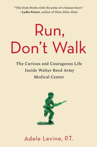 Run, Don't Convoy: The Curious and Courageous Life Inside Walter Reed Army Medical Center