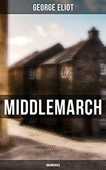 Middlemarch (Unabridged) by [Eliot, George]
