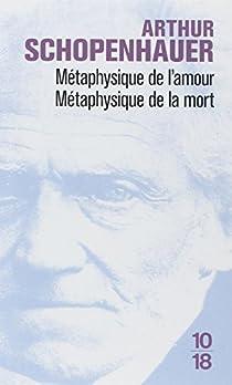 Métaphysique de l'amour - Métaphysique de la mort par Schopenhauer