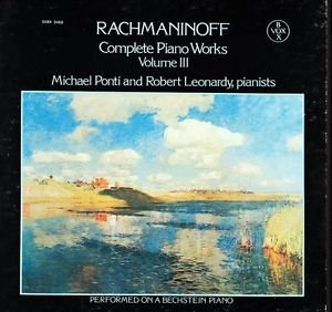 (RACHMANINOFF: COMPLETE PIANO WORKS VOLUME III: PIANO SONATA No. 2 in Bb mi.,Op. 36/VAR'S. ON A THEME BY CHOPIN,Op.22/6~DUETS, PF. 4-Hd.,Op.11/PRELUDE,C# mi.,Op.3/2/SUITE No. 2,Op.17/FANTASY(SUITE NO.1),Op.5/RUSSIAN RHAPSODY/2 PCS FOR PIANO-6 Hds. VOX SVBX 5488 - 126.5 min. )