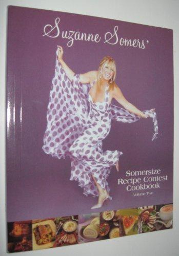 Contest Cookbook (Suzanne Somers' Somersize Recipe Contest Cookbook Volume Two)