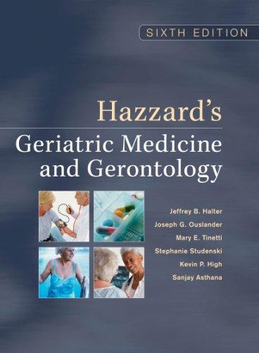 Hazzard's Geriatric Medicine and Gerontology, Sixth Edition: Sixth Edition (Principles of Geriatric Medicine & Gerontology) Pdf
