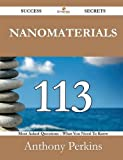 Nanomaterials 113 Success Secrets - 113 Most Asked Questions on Nanomaterials - What You Need to Know, Anthony Perkins, 1488525641