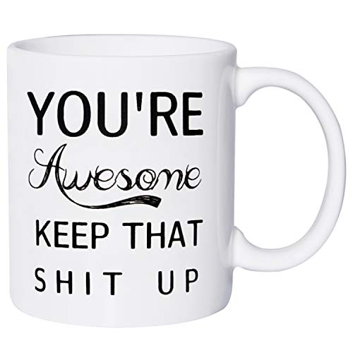 You're Awesome Funny Coffee Mug Novelty Coffee Cups Mugs with Funny Sayings Unique Christmas Halloween Festival Holiday Gift for Men & Women - 11 oz]()