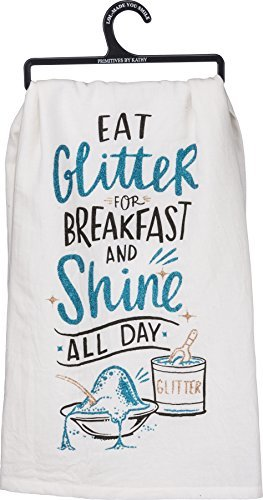 Primitives by Kathy Glitter Kitchen Towel Eat Glitter For Breakfast And Shine All Day