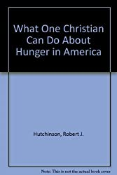 What One Christian Can Do About Hunger in America
