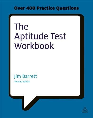The Aptitude Test Workbook: Discover Your Potential and Improve Your Career Options with Practice Psychometric Tests (Te