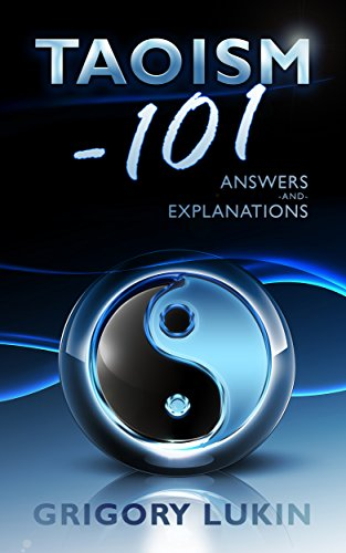 Taoism-101: Answers and Explanations por Grigory Lukin