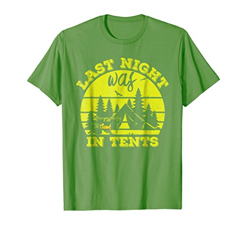 Funny Last Night Was In Tents T Shirt Camping Outdoor Hiking