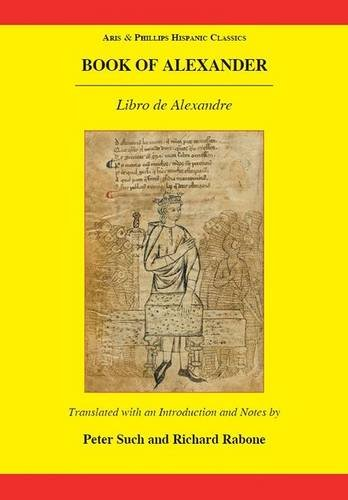 Book of Alexander: (Libro de Alexandre) (Aris and Phillips Classical Texts) by Brand: Aris Phillips