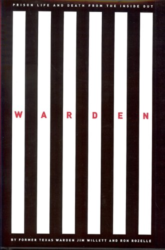 Download Warden: Texas Prison Life and Death from the Inside Out pdf epub