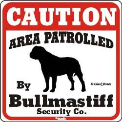 "Dog Yard Sign ""Caution Area Patrolled By Bullmastiff Security Company"""