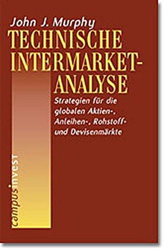 Technische Intermarket-Analyse: Strategien für die globalen Aktien-, Anleihen-, Rohstoff- und Devisenmärkte Gebundenes Buch – 18. Februar 2002 John J. Murphy Karl-Heinz Schmidt Campus Verlag 3593369346