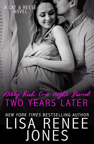 Dirty Rich One Night Stand: Two Years Later by Lisa Renee Jones