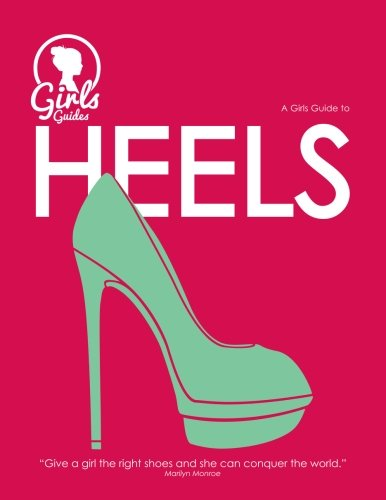Heels. Girls guide to heels