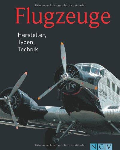 Flugzeuge: Hersteller, Typen, Technik